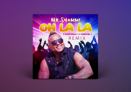 Mr. Shammi - Oh La La (DJ Smallz & Djeivan Remix)
