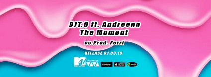 DJT.O feat. Andreena - The Moment (co. Prod. Ferri)