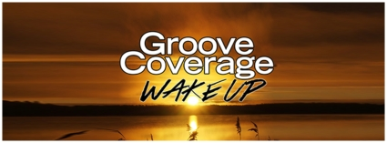 Groove Coverage - Wake Up